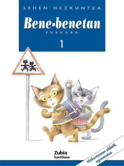 BENE-BENETAN, EUSKARA, HIZKUNTAZEN ALDETIK EGUNERATUA, 1 LEHEN HEZKUNTZA