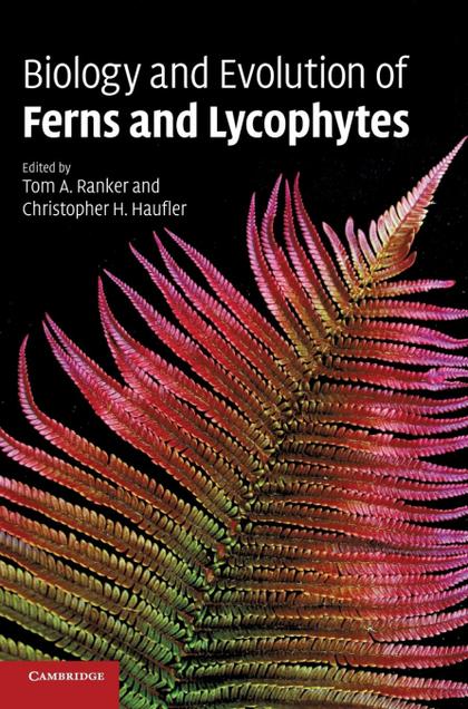 BIOLOGY AND EVOLUTION OF FERNS AND LYCOPHYTES