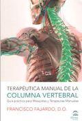 TERAPEUTICA MANUAL DE LA COLUMNA VERTEBRAL. GUIA PRACTICA PARA MASAJISTAS Y TERAPEUTAS MANUALES