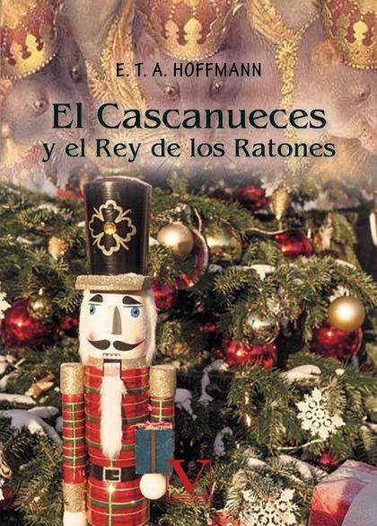 EL CASCANUECES Y EL REY DE LOS RATONES.
