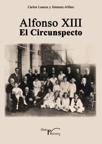 ALFONSO XIII EL CIRCUNSPECTO.