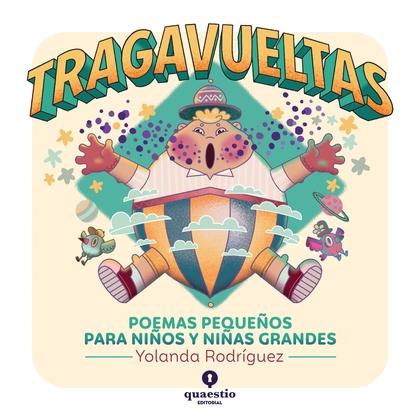 TRAGAVUELTAS -POEMAS PEQUEÑOS PARA NIÑOS Y NIÑAS GRANDES-