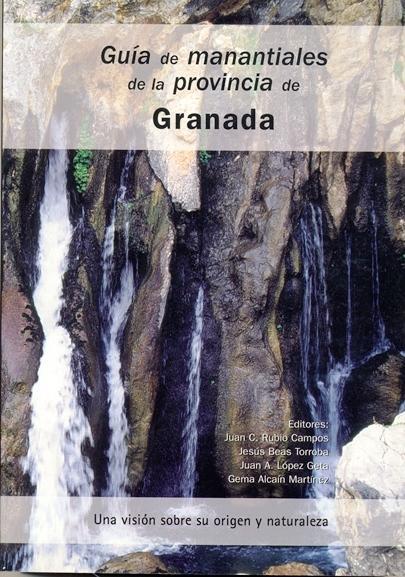 GUÍA DE MANANTIALES DE LA PROVINCIA DE GRANADA: UNA VISIÓN SOBRE SU ORIGEN Y NATURALEZA