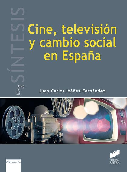 CINE, TELEVISIÓN Y CAMBIO SOCIAL EN ESPAÑA