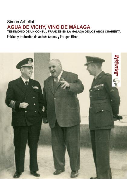 AGUA DE VICHY, VINO DE MÁLAGA.TESTIMONIO DE UN CÓNSUL FRANCÉS EN LA MÁLAGA DE LOS AÑOS CUARENTA