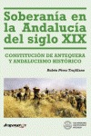 SOBERANÍA EN LA ANDALUCÍA DEL SIGLO XIX : CONSTITUCIÓN DE ANTEQUERA Y ANDALUCISMO HISTÓRICO