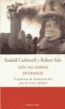 AÚN NO SOMOS HUMANOS: PROPUESTAS DE HUMANIZACIÓN PARA EL TERCER MILENI