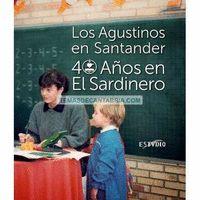 LOS AGUSTINOS EN SANTANDER : 40 AÑOS EN EL SARDINERO