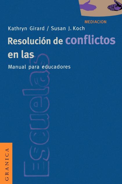 RESOLUCION DE CONFLICTOS EN LA ESCUELAS MANUAL PARA EDUCADORES