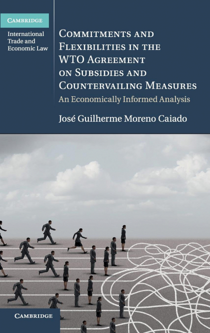 COMMITMENTS AND FLEXIBILITIES IN THE WTO AGREEMENT ON SUBSIDIES AND COUNTERVAILI