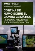 CORTINA DE HUMO SOBRE EL CAMBIO CLIMÁTICO                                       LA CRUZADA PARA