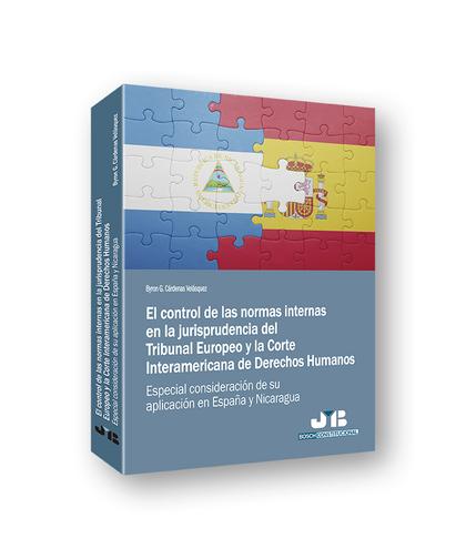 EL CONTROL DE LAS NORMAS INTERNAS EN LA JURISPRUDENCIA DEL TRIBUNAL EUROPEO Y LA. ESPECIAL CONS