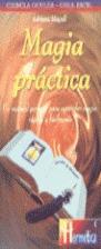 MAGIA PRACTICA UN MANUAL PARA APRENDER MAGIA RAPIDA Y FACILMENTE