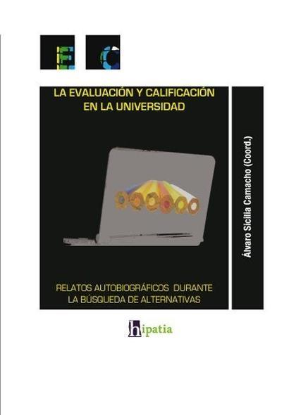 EVALUACIÓN Y CALIFICACIÓN EN LA UNIVERSIDAD : RELATOS AUTOBIOGRÁFICOS DURANTE LA BÚSQUEDA DE AL