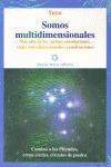 SOMOS MULTIDIMENSIONALES: MÁS ALLÁ DE LOS SUEÑOS : ENSOÑACIONES, VIAJE