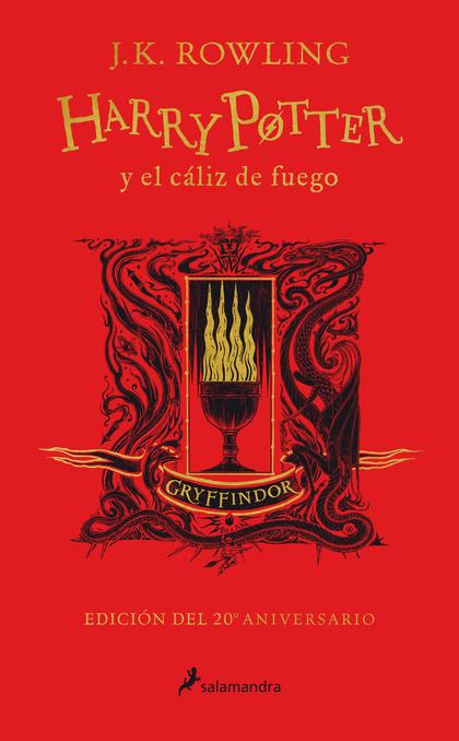 HARRY POTTER Y EL CÁLIZ DE FUEGO (EDICIÓN GRYFFINDOR DE 20º ANIVERSARIO)