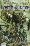 EL RASTRO DE LOS CIMARRONES. PERU 1821-1822 UN TIEMPO DE GUERRA DE HEROES Y BUSCAVIDAS