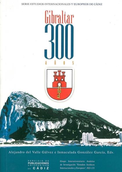 GIBRALTAR, 300 AÑOS