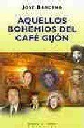 AQUELLOS BOHEMIOS DEL CAFÉ GIJÓN.