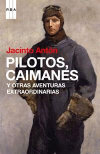 PILOTOS, CAIMANES Y OTRAS CRÓNICAS