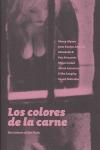 LOS COLORES DE LA CARNE = THE COLOURS OF THE FLESH