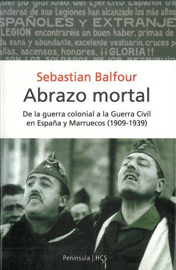 ABRAZO MORTAL: DE LA GUERRA COLONIAL A LA GUERRA CIVIL EN ESPAÑA Y MAR
