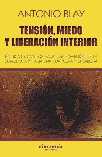 TENSION, MIEDO Y LIBERACION INTERIOR (N/E).