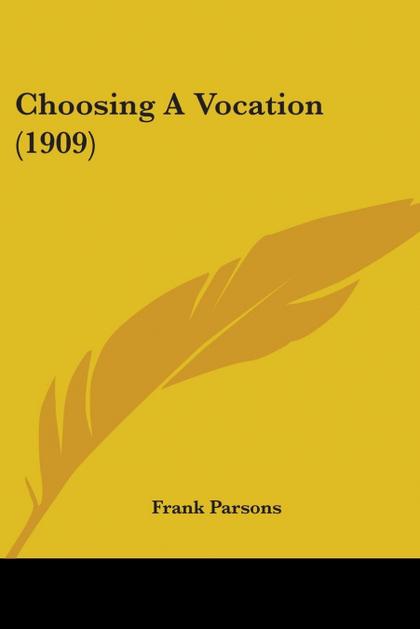 CHOOSING A VOCATION (1909)