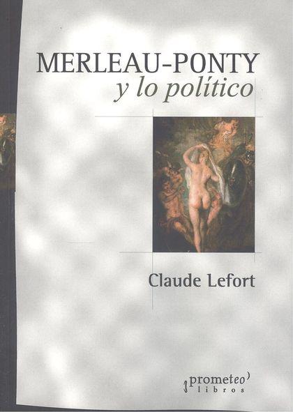 MERLEAU PONTY Y LO POLITICO