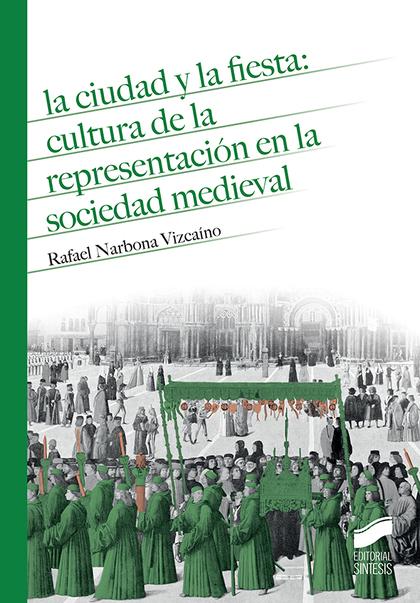 LA CIUDAD Y LA FIESTA: CULTURA DE LA REPRE.