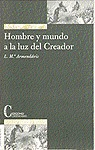 HOMBRE Y MUNDO A LA LUZ DEL CREADOR