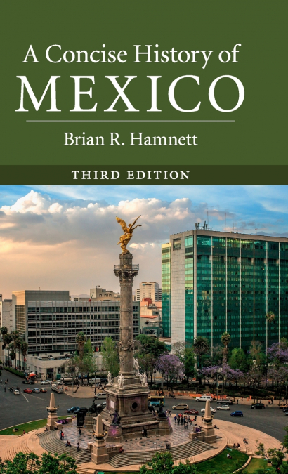 A CONCISE HISTORY OF MEXICO, THIRD EDITION