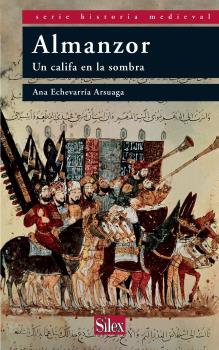 ALMANZOR : UN CALIFA EN LA SOMBRA