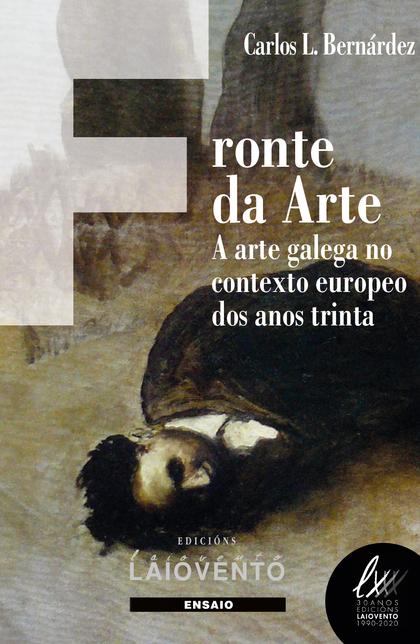 FRONTE DA ARTE. A ARTE GALEGA NO CONTEXTO EUROPEO DOS ANOS TRINTA
