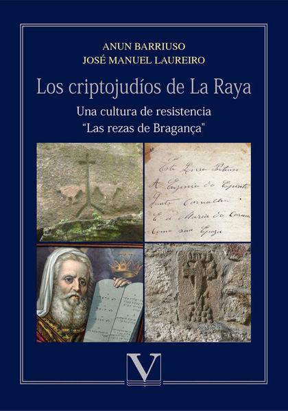 LOS CRIPTOJUDÍOS DE LA RAYA. UNA CULTURA DE RESISTENCIA.. ´LAS REZAS DE BRAGANÇAÖ