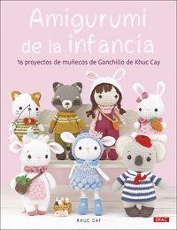AMIGURUMI DE LA INFANCIA. 16 PROYECTOS DE GANCHILLO DE KHUC CAY