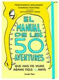 EL MANUAL DE LES 50 AVENTURES QUE HAS DE VIURE ABANS DELS 13 ANYS.