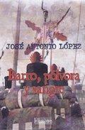 BARRO, PÓLVORA Y SANGRE.