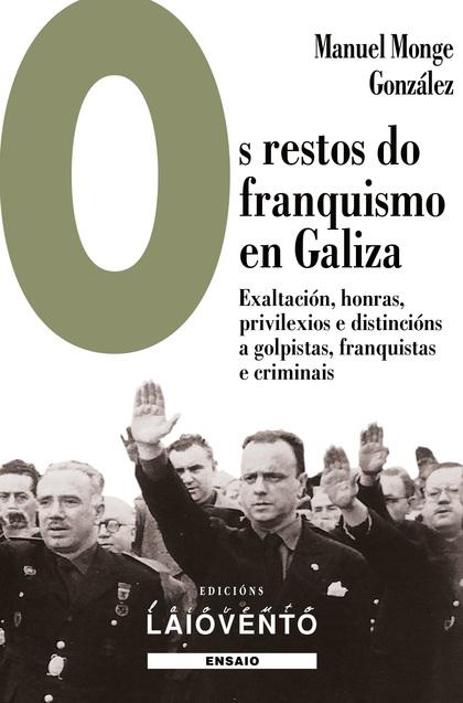OS RESTOS DO FRANQUISMO EN GALIZA. EXALTACIÓN, HONRAS, PRIVILEXIOS E DISTINCIÓNS A GOLPISTAS, F