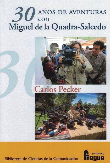 30 AÑOS DE AVENTURAS CON MIGUEL DE LA QUADRA-SALCEDO