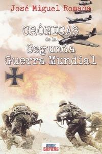 CRONICAS DE LA SEGUNDA GUERRA MUNDIAL.