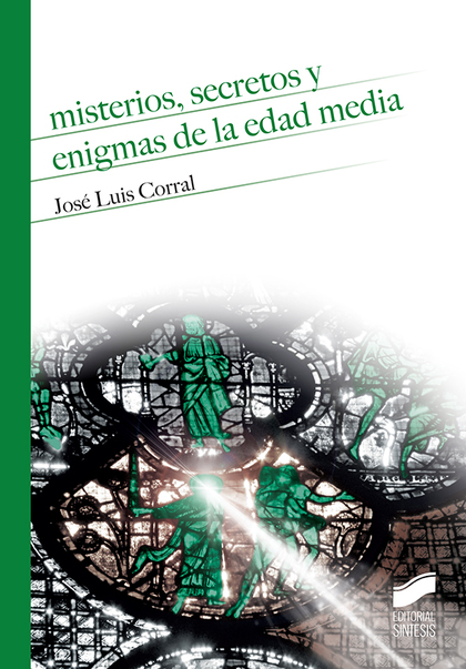 MISTERIOS, SECRETOS Y ENIGMAS DE LA EDAD MEDIA