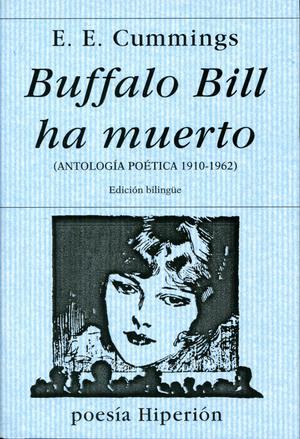BUFFALO BILL HA MUERTO (ANTOLOGIA POETICA 1910-1962)