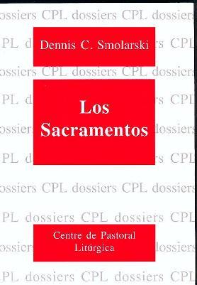LOS SACRAMENTOS : PRINCIPIOS Y PRÁCTICA LITÚRGICA