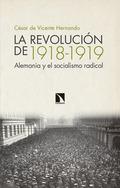 LA REVOLUCIÓN DE 1918-1919. ALEMANIA Y EL SOCIALISMO RADICAL