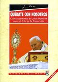 QUÉDATE CON NOSOTROS : CARTA APOSTÓLICA DE JUAN PABLO II PARA EL AÑO DE LA EUCARISTÍA