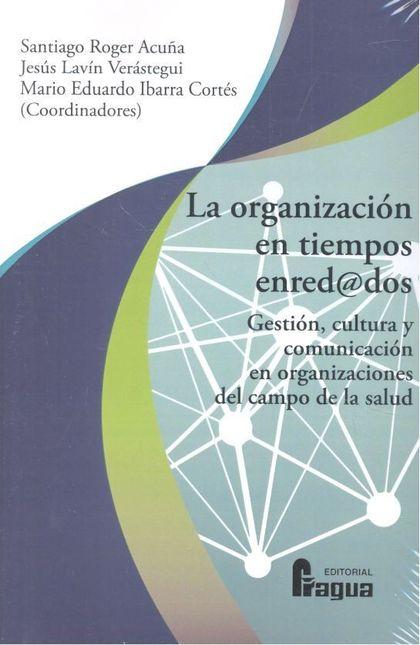 LA ORGANIZACIÓN EN TIEMPOS ENRED@DOS.