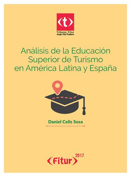 ANÁLISIS DE LA EDUCACIÓN SUPERIOR DE TURISMO EN AMÉRICA LATINA Y ESPAÑA