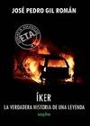IKER : LA VERDADERA HISTORIA DE UNA LEYENDA