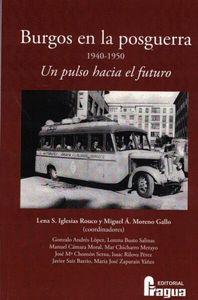 BURGOS EN LA POSGUERRA 1940-1950. UN PULSO HACIA EL FUTURO